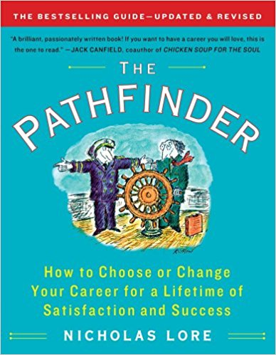 The Pathfinder How to Choose or Change Your Career for a Lifetime of Satisfaction and Success
