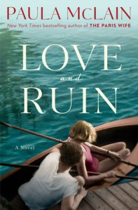 Love and Ruin by Paula McLain